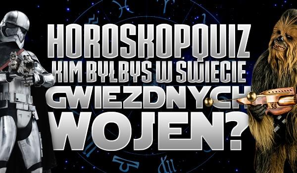 """Horoskopquiz: Kim byłbyś w świecie """"Gwiezdnych Wojen""""?"""