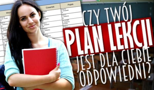 Czy Twój plan lekcji jest dla Ciebie odpowiedni?