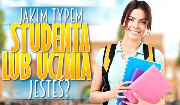 Jaki typem studenta/ucznia jesteś?