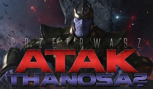 Czy przetrwasz atak Thanosa?