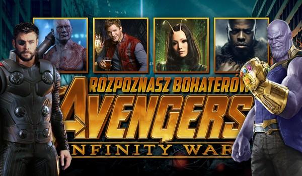 """Rozpoznasz bohaterów """"Avengers: Infinity War""""?"""