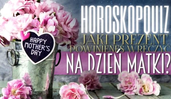 Horoskopquiz: Jaki prezent powinieneś wręczyć na Dzień Matki?