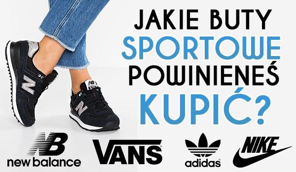 Jakie buty sportowe powinieneś kupić?