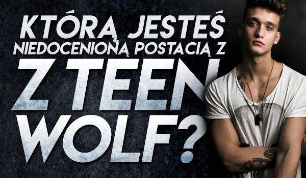 """Którą niedocenianą postacią z """"Teen Wolf"""" jesteś?"""