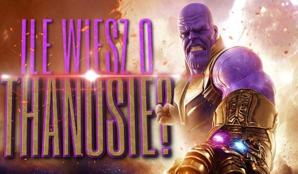 Ile wiesz o Thanosie?