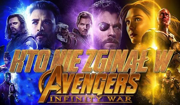 Kto nie zginął w Avengers: Infinity War?