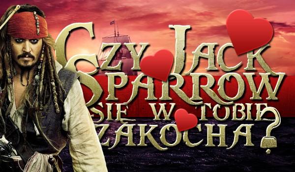 Czy Jack Sparrow się w Tobie zakocha?