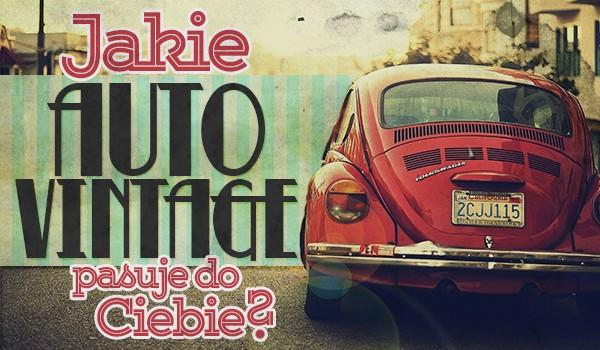 Jaki samochód vintage do Ciebie pasuje?