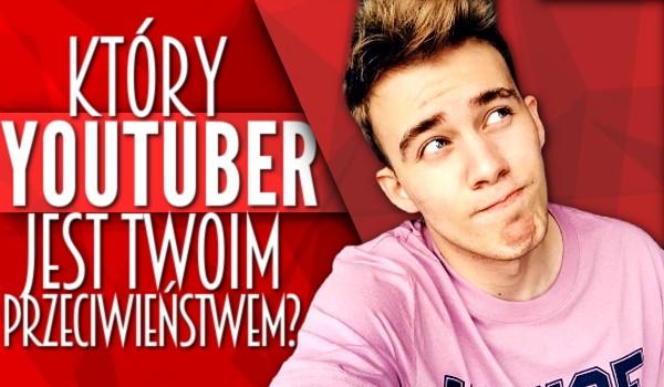 Który YouTuber jest Twoim przeciwieństwem?