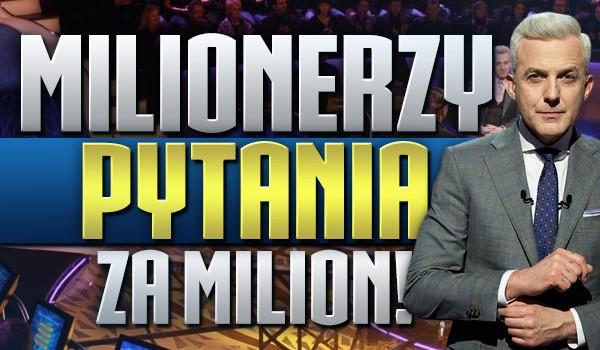 Milionerzy! Edycja: pytania za milion!