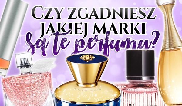 Czy zgadniesz jakiej marki są te perfumy?