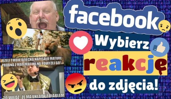 Facebook: Wybierz reakcję do zdjęcia!