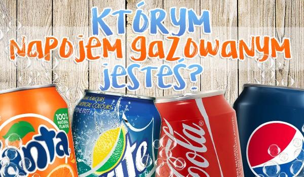 Którym napojem gazowanym jesteś?