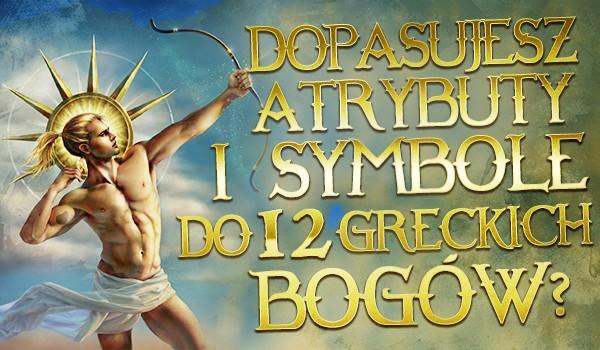 Czy dopasujesz atrybuty i symbole do 12 greckich bogów?
