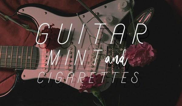 Guitar, mint and cigarettes #Prolog