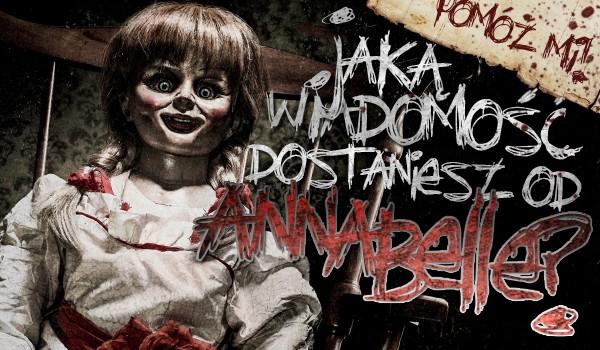 Jaką wiadomość dostaniesz od lalki Annabelle?