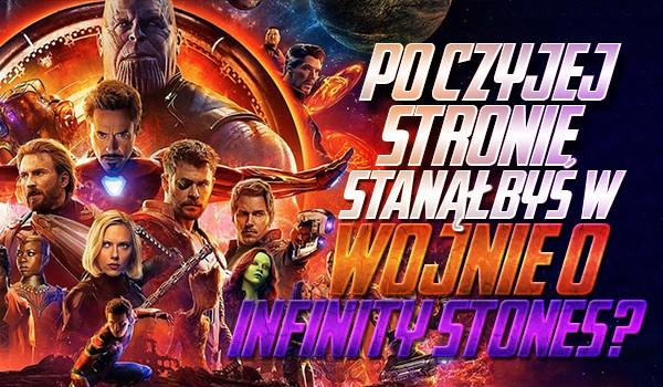Po czyjej stronie stanąłbyś w czasie wojny o Kamienie Nieskończoności? Thanosa czy Avengers? Sprawdź!