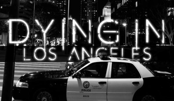 DYING IN LA