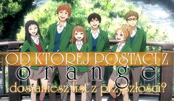 Od której postaci z anime Orange dostaniesz list z przyszłości?