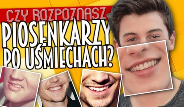 Czy rozpoznasz znanych piosenkarzy po uśmiechach?