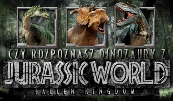 """Czy rozpoznasz Dinozaury z """"Jurassic World: The Fallen Kingdom""""?"""