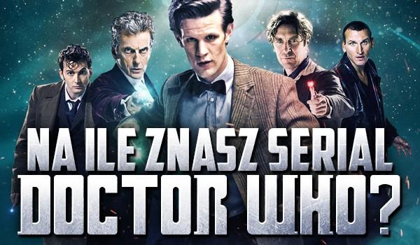 Na ile znasz serial Doctor Who?