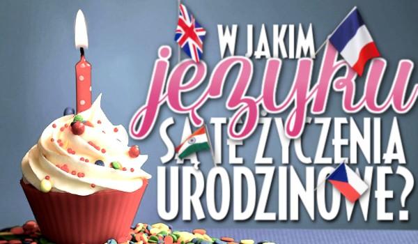 W jakim języku są te życzenia urodzinowe?