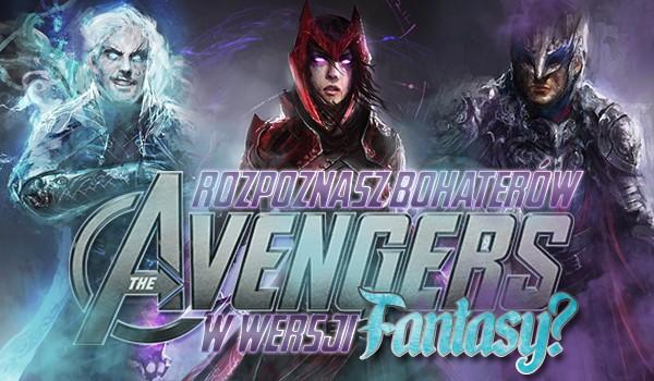 """Rozpoznasz bohaterów """"Avengers"""" w wersji fantasy?"""