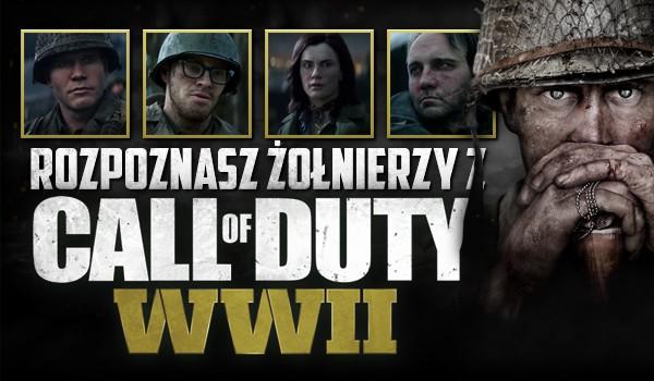 """Czy rozpoznasz żołnierzy z """"Call Of Duty: WW2""""?"""