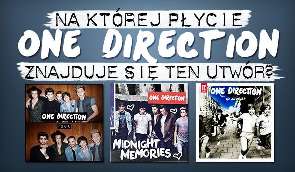 Na której płycie One Direction znajduje się ta piosenka?