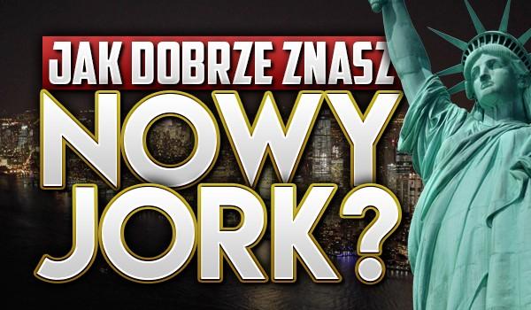 Jak dobrze znasz Nowy Jork?