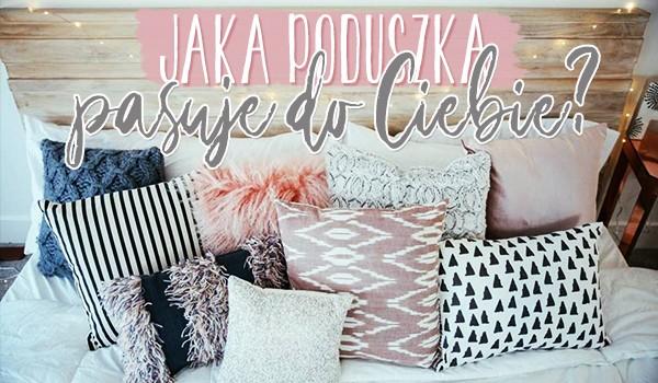 Jaka poduszka pasuje do Ciebie?