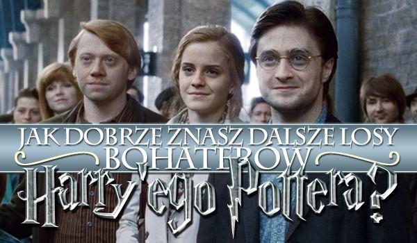 Jak dobrze znasz dalsze losy postaci Harry'ego Pottera?
