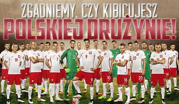 Zgadniemy, czy kibicujesz polskiej drużynie na Mistrzostwach Świata?