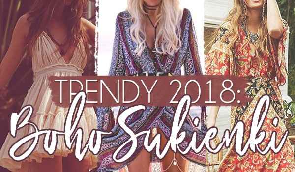 Trendy 2018: Boho sukienki!