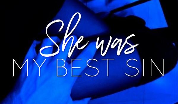 She Was My Best Sin