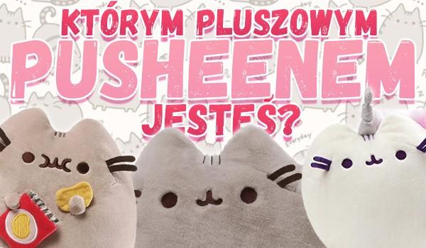 Którym pluszowym Pusheenem jesteś?