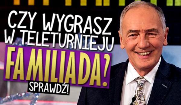 """Czy wygrasz w teleturnieju """"Familiada""""?"""