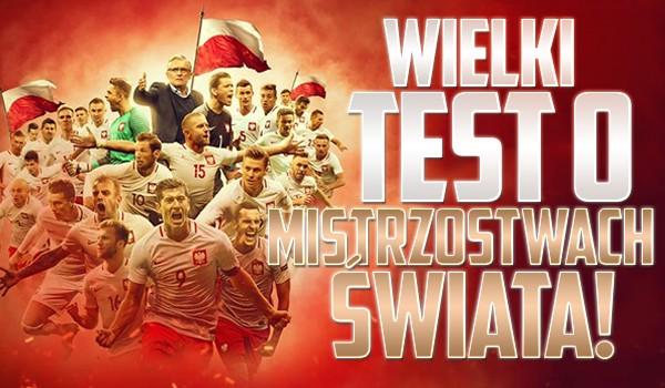 Test o Mistrzostwach Świata 2018!