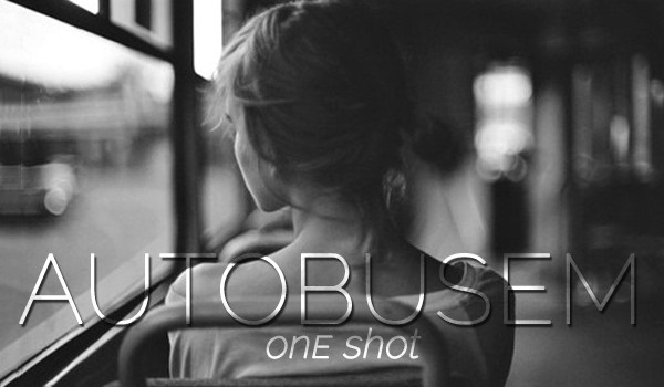 Autobusem – One shot