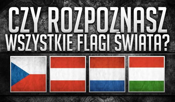 Czy rozpoznasz wszystkie flagi świata?