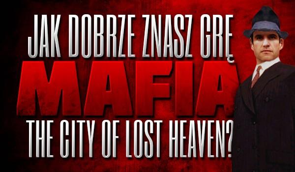 "Jak dobrze znasz grę ""Mafia: The City of Lost Heaven""?"