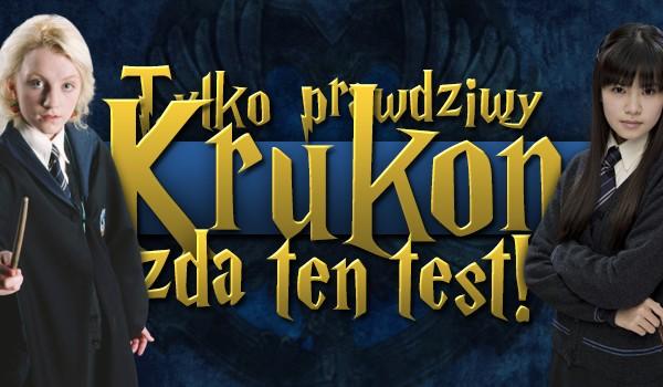 Tylko prawdziwy Krukon zda ten test!