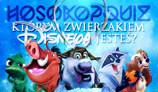 Horoskopquiz: Jakim zwierzakiem Disneya jesteś?