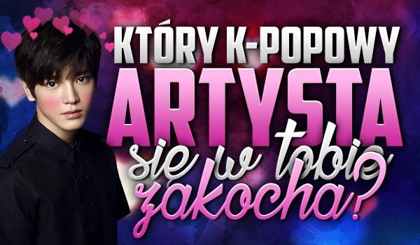 Który k-popowy artysta się w Tobie zakocha?