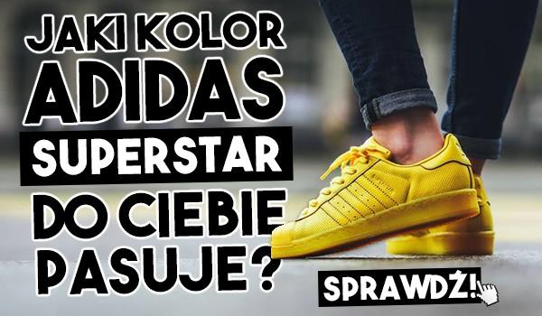 Jaki kolor adidas Superstar do Ciebie pasuje?