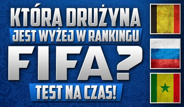 Czy wiesz, która drużyna jest wyżej w rankingu FIFA? Test na czas!