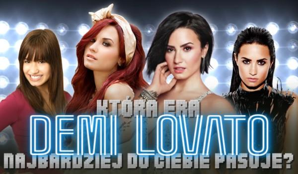 Która era Demi Lovato najbardziej do Ciebie pasuje?