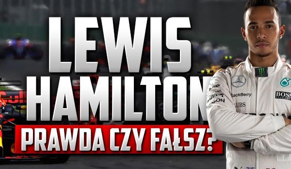 Przetrwanie – Lewis Hamilton. Prawda czy fałsz?