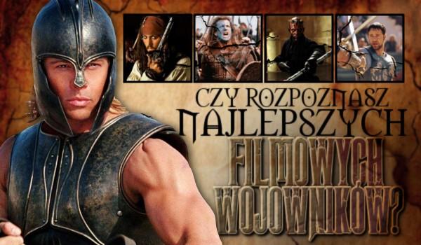 Rozpoznasz najlepszych filmowych wojowników?